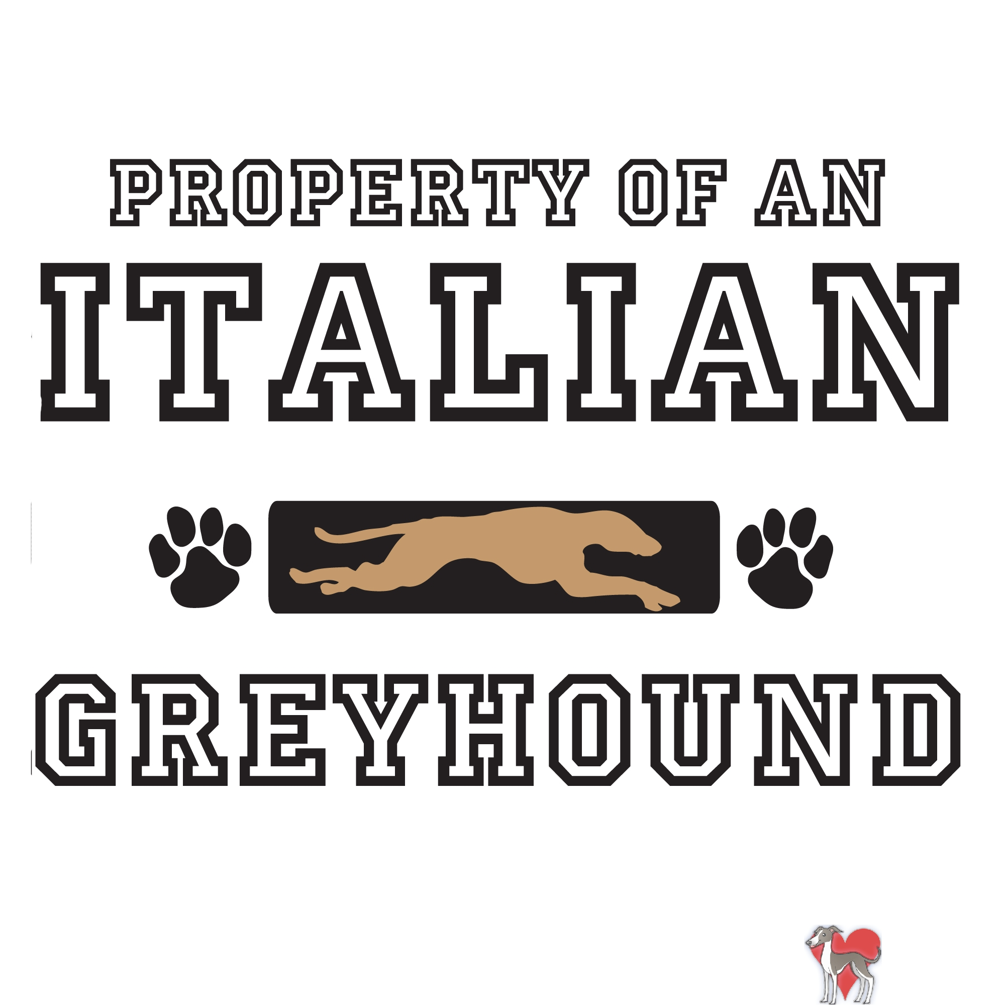 property of an italian greyhound, italian greyhound, italian greyhound shirt, ig shirt, ig, iggy, iggy shirt, greyhound shirt, property, italian, greyhound, rescue, shirt